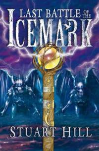 Last Battle of the Icemark (Icemark Chronicles)