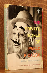 THE PRIVATE WORLD OF PABLO PICASSO by David Douglas Duncan - First Edition - 1958 - from Andre Strong Bookseller (SKU: 44490)