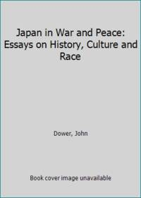 Japan in War and Peace: Essays on History  Culture and Race