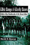 WHIZ BANGS & WOOLLY BEARS : Walter Ray Estabrooks & the Great War, Signed  by Author