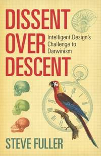 image of Dissent over Descent : Intelligent Design's Challenge to Darwinism