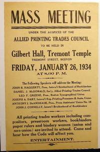 1934 Broadside Mass Meeting Under the Auspices of the Allied Printing Trades Council...all Printing Trades Workers Including Compositors, Pressroom Workers, Bookbinders Paper Rulers and Bindery Women (Union and Non-Union) are Invited to Attend