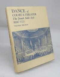 image of Dance of Court & Theater: The French Noble Style 1690-1725