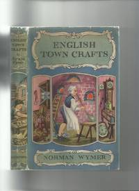 English Town Crafts: a Survey of Their Development from Early Times to Present Day