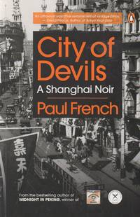 image of City of Devils_ A Shanghai Noir_ The Two Men Who Ruled the Underworld of Old Shanghai