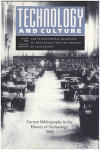 Technology and Culture: Current Bibliography in the History of Technology 1998 (October 2000, Volume 41, Supplement)