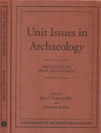 Unit Issues in Archaeology: Measuring Time, Space, and Material