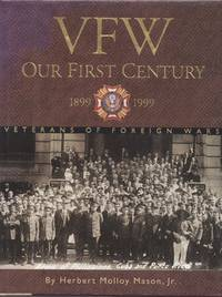VFW: Our First Century 1899 - 1999 Veterns of Foreign Wars