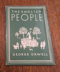 THE ENGLISH PEOPLE. by ORWELL. GEORGE - First Edition - 1947 - from Paul Foster Books (SKU: 10245)