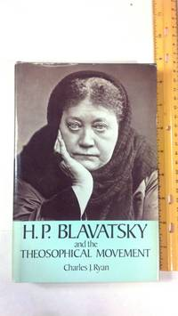 H. P. Blavatsky and the Theosophical Movement: A Brief Historical Sketch