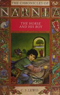 The Chronicles of Narnia 3   The Horse and His Boy