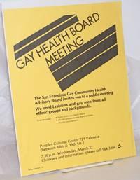 image of Gay Health Board Meeting [handbill] The San Francisco Gay Community health Advisory Board invites you to a public meeting