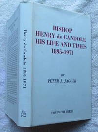 Bishop Henry De Candole - His Life and Times 1895-1971