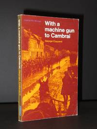 With a Machine Gun to Cambrai: The tale of a young Tommy in Kitchener's army 1914-1918