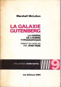 La galaxie Gutenberg.  La genèse de l'homme typographique.