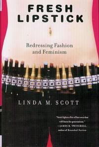 image of Fresh Lipstick: Redressing Fashion And Feminism