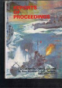 A Naval Career - Reports of Proceedings 1921-1964