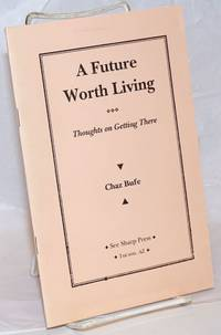 A future worth living: thoughts on getting there
