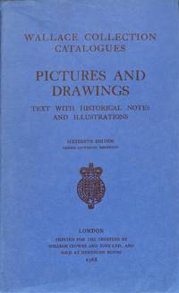 Wallace Collection Catalogues. Pictures and Drawings. Text with historical  notes and illustrations.