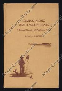 Loafing Along Death Valley Trails: A Personal Narrative of People and Places
