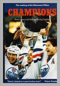 image of Champions:  The Making Of The Edmonton Oilers
