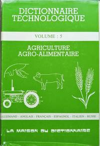 image of Dictionnaire technologique volume 5 : Agriculture - agro-alimentaire