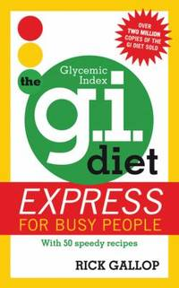 The G. I. Diet Express for Busy People : With 50 Speedy Recipes