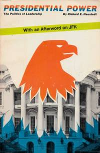 Presidential Power: With Afterword on J.F.K.