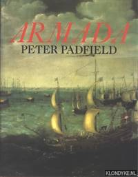 Armada, a Celebration of the Four Hundredth Anniversary of the Defeat of the Spanish Armada...