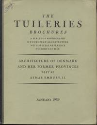 Architecture of Denmark and Her Former Provinces. (The Tuileries  Brochures, Vol. V., No.1, January 1939)