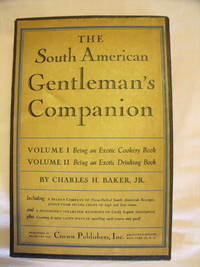 The South American Gentleman's Companion by  Charles H. Jr Barker - Hardcover - 1951 - from Charity Bookstall (SKU: 002225)