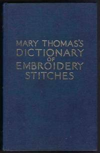MARY THOMAS'S DICTIONARY OF EMBROIDERERY STITCHES