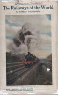 image of THE RAILWAYS OF THE WORLD By ...with 16 Coloured  Plates and 419 Illustrations from Photographs in the Text.