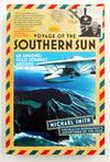 Voyage of the Southern Sun.  An amazing solo journey around the world