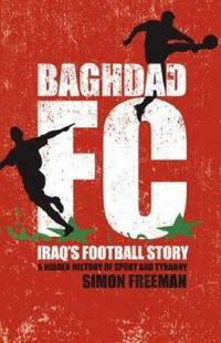 Bghdad Fc : Iraq's Football Story
