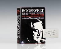 Roosevelt: The Soldier of Freedom: 1940-1945. by  James MacGregor Burns - Signed First Edition - 1970 - from Raptis Rare Books (SKU: 5744)