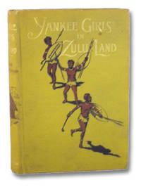 Yankee Girls in Zulu Land