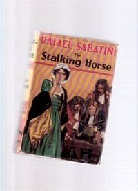 image of The Stalking Horse ---by Rafael Sabatini