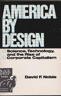 America by Design: Science, Technology, and the Rise of Corporate Capitalism
