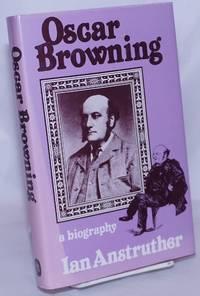image of Oscar Browning: a biography