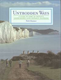 Untrodden Ways - A Guide to Some of Britain's Lesser-Known Long-Distence Footpaths