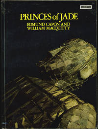 Princes of Jade by  William  Edmund and Macquitty - First edition - 1973 - from Kaaterskill Books, ABAA/ILAB and Biblio.com
