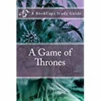 A Game of Thrones (A BookCaps Study Guide)