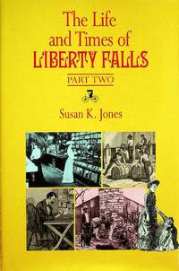image of The Life and Times of Liberty Falls : Part Two