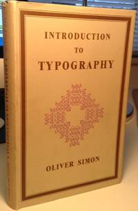 Introduction to Typography by  Oliver Simon - Hardcover - Fifth Revised Edition. - 1953 - from William Glynn and Biblio.co.uk