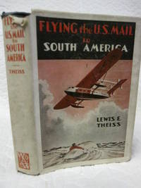 Flying the U.S. mail to South America How Pan American Airships Carry On in Sun and Storm Above...