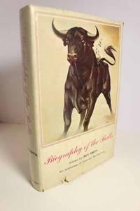 Biography of the Bulls  An Anthology of Spanish Bullfighting