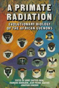 A Primate Radiation - Evolutionary Biology of the African Guenons