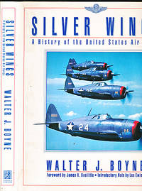 image of Silver Wings. A History of the United States Air Force