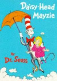 Daisy-head Mayzie (Beginner Books) by DR. SEUSS - Paperback - 1995-01-01 - from Books Express and Biblio.com